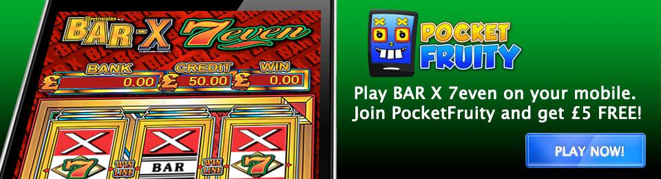 Bar X 7 at PocketFruity